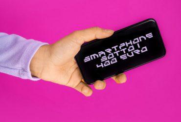 smartphone sotto i 400 euro